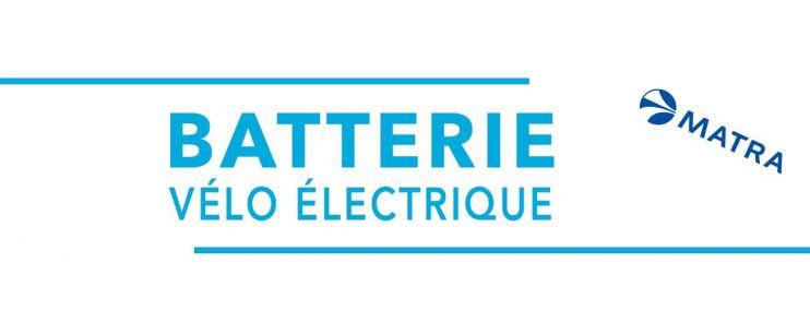 Batterie vélo électrique Matra